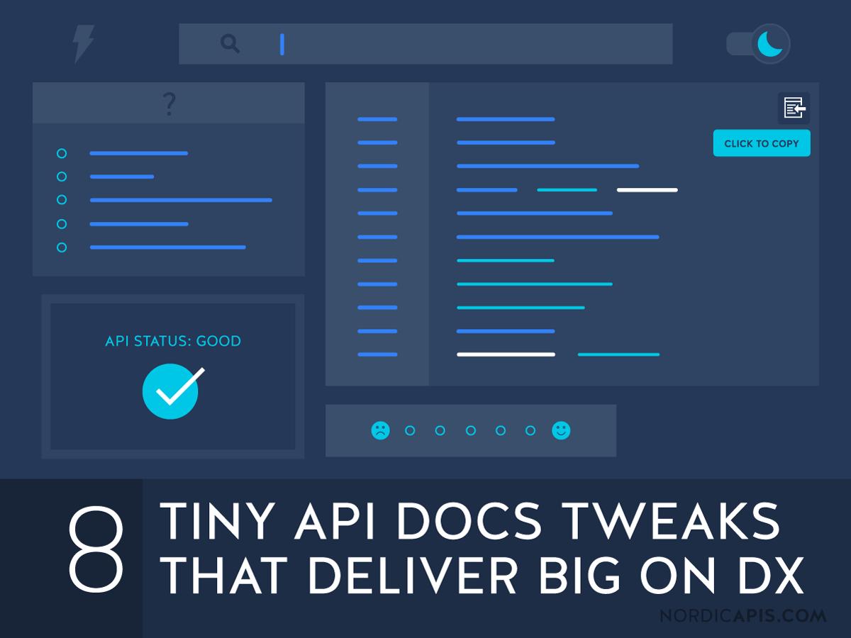 8 Tiny API Docs Tweaks That Deliver Big On DX | Nordic APIs |