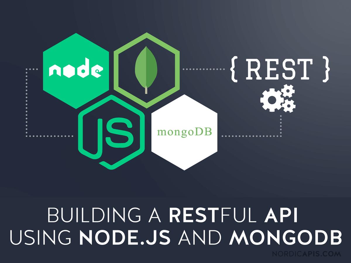 Building a RESTful API Using Node JS and MongoDB | Nordic APIs |