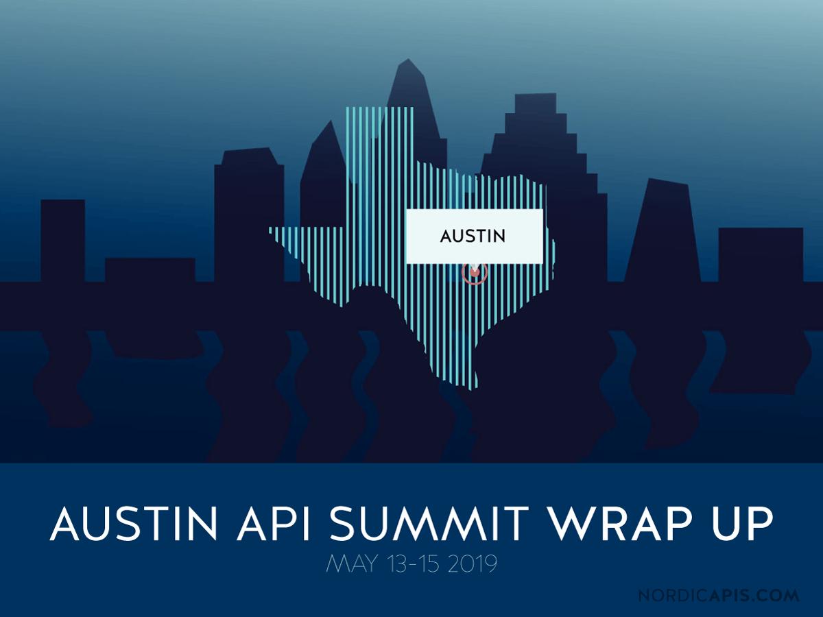 Austin API Summit 2019 Wrap Up | Nordic APIs |